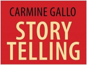 """C. Gallo """"Storytelling. Pasakojimo meistrystė"""" – kaip žodis gali pakeisti gyvenimą"""