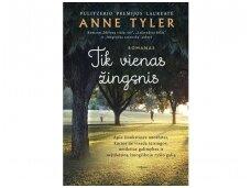 """Anne Tyler """"Tik vienas žingsnis"""" – žvilgsnis į vyro, kuriam nelengva užmegzti ryšį su kitais žmonėmis, protą ir sielą"""