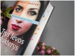 Knygos apžvalga (Greta Brigita). TRYS IEVOS DUKTERYS – Elif Shafak