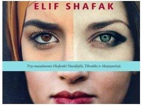 """Knygos recenzija. Elif Shafak tikėjimo paieškos knygoje """"Trys Ievos dukterys"""""""