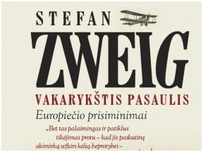 """Knygos recenzija (Marius Ožalas). Stefano Zweigo """"Vakarykštis pasaulis"""" – perspėjimas Europai"""