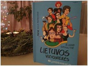 """Knygos apžvalga (Indrė Ramanavičienė). Elena Gasiulytė, Miglė Anušauskaitė """"Lietuvos vizionierės"""""""
