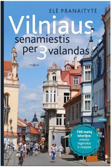 Vilniaus senamiestis per 3 valandas