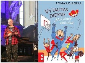 """T. Dirgėla apie naujausią savo knygą vaikams: ko kunigaikščiui Vytautui prireikė """"Žalgirio"""" arenoje?"""